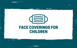 Face Coverings for Children